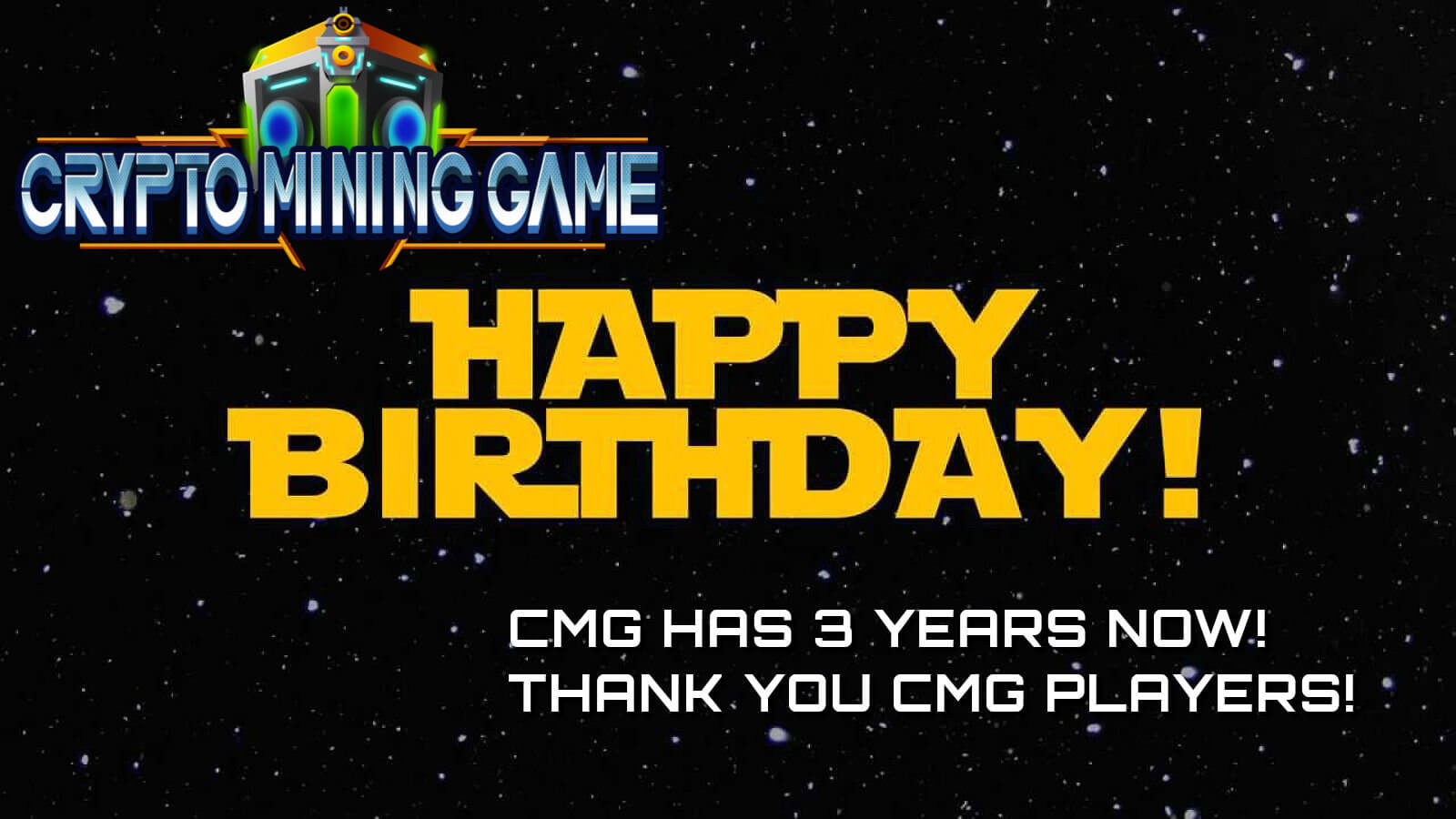Happy Birthday CMG! 3 Years, Wow! Thank you CMG players!